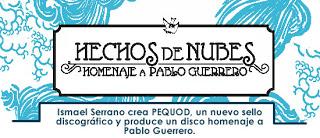 NUEVO DISCO: HOMENAJE A PABLO GUERRERO, HECHOS DE NUBES.