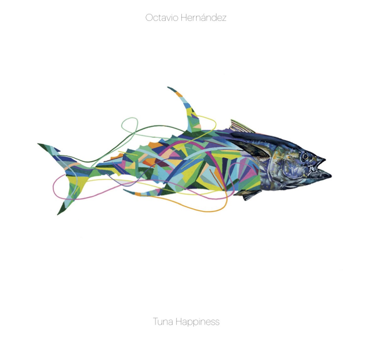 'Tuna Happiness', Octavio Hernández