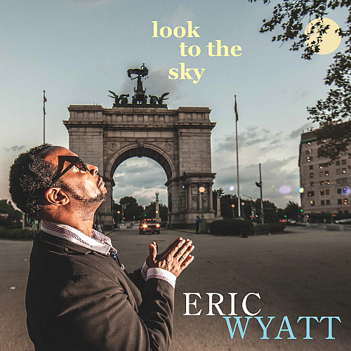 Eric Wyatt tiene nuevo disco: Look to the sky