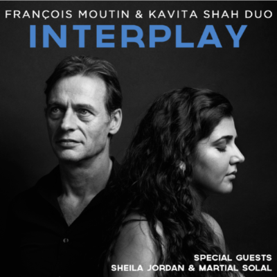 Interplay, Kavita Shah y François Moutin