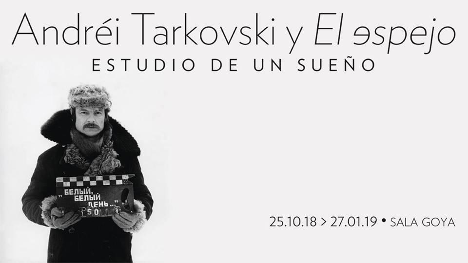 Andréi Tarkovski y El espejo. Estudio de un sueño en el CBA de Madrid.