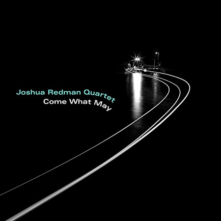joshua-redman-quartet-come-what-may-450