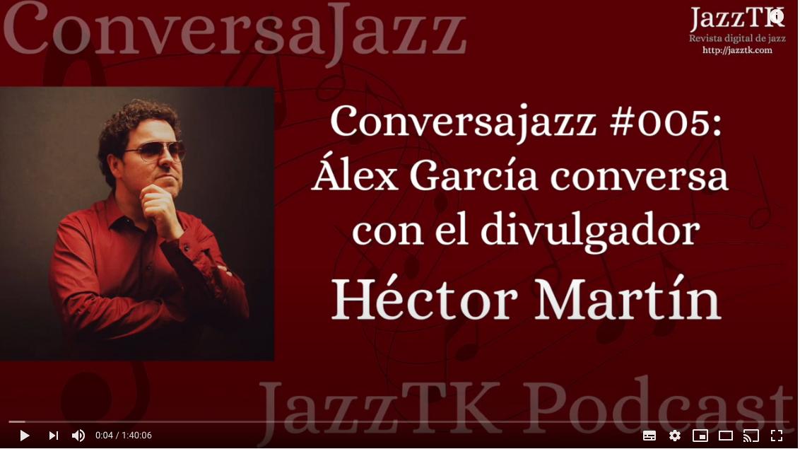 Conversajazz #Álex García entrevista a Héctor Martín (CAQ)