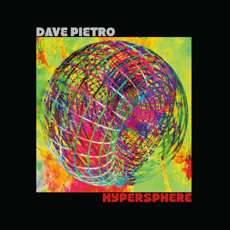El saxofonista Dave Pietro lanza su disco Hypersphere