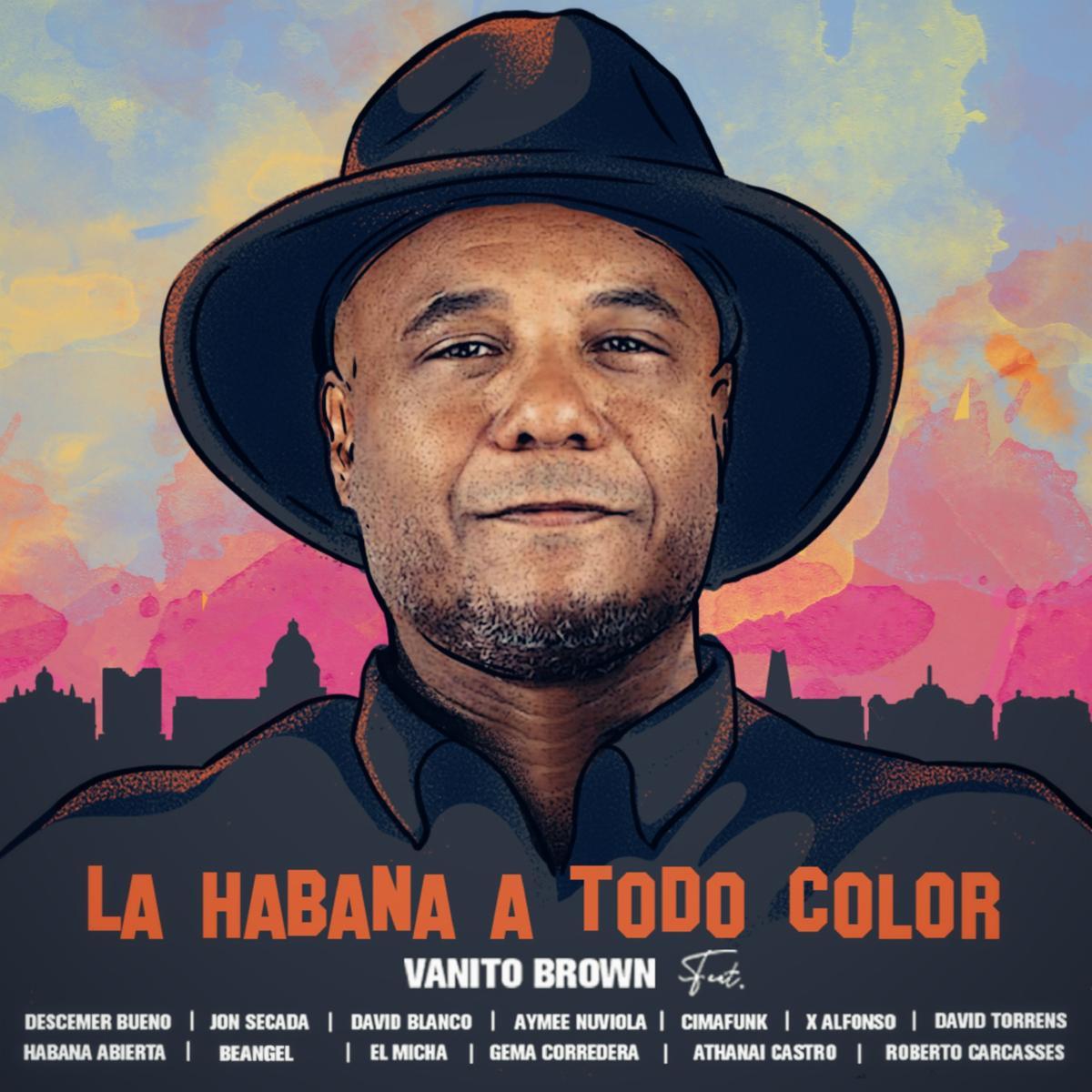 Vanito Brown te invita a disfrutar de La Habana A Todo Color