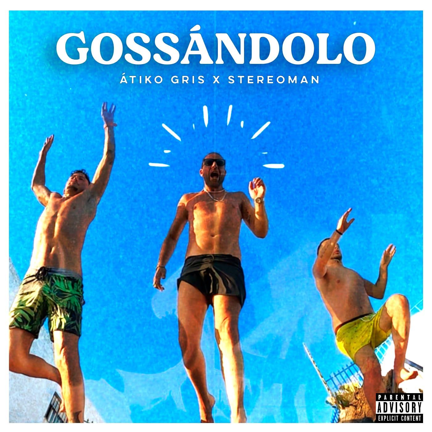 Stereoman se une Átiko Gris en la publicación del single 'Gossándolo'