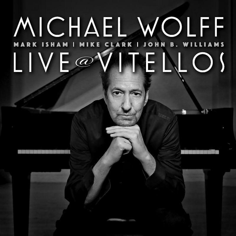 El pianista Michael Wolff presenta su álbum Live at Vitellos