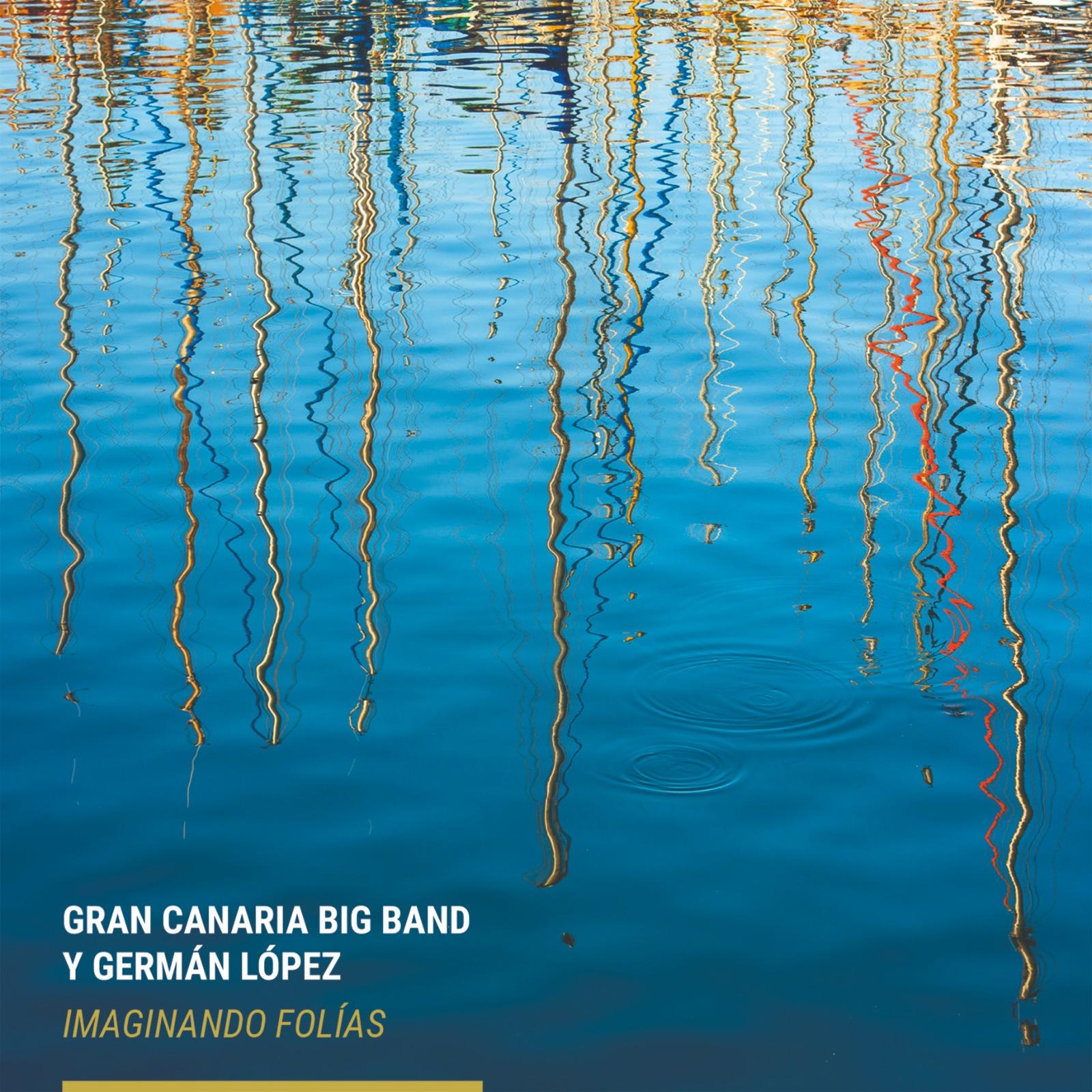 La Gran Canaria Big Band y Germán López editan Imaginando Folías